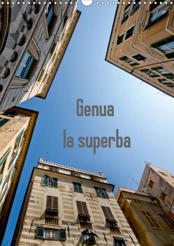 Genua – la superba (Wandkalender 2020 DIN A3 hoch) von Veronesi,  Larissa