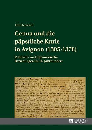Genua und die päpstliche Kurie in Avignon (1305-1378) von Leonhard,  Julius