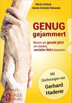 Genug gejammert! von Haderer,  Gerhard, Schenk,  Martin, Schriebl-Rümmele,  Martin