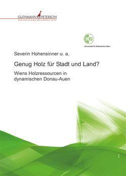 Genug Holz für Stadt und Land? von Drescher,  Anton u. v. a., Hohensinner,  Severin