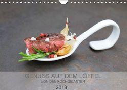 GENUSS AUF DEM LÖFFEL (Wandkalender 2018 DIN A4 quer) von KOCHGIGANTEN,  k.A.