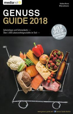 Genuss Guide 2018 von Knura,  Andrea, Lehmann,  Willy