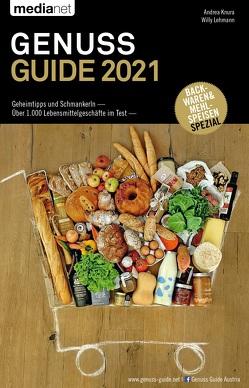 Genuss Guide 2021 – Geheimtipps und Schmankerln von Knura,  Andrea, Lehmann,  Willy