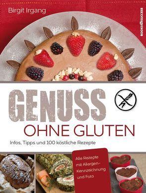Genuss ohne Gluten von Irgang,  Birgit