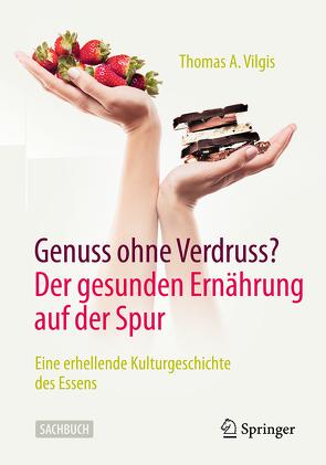 Genuss ohne Verdruss? Der gesunden Ernährung auf der Spur von Vilgis,  Thomas A.