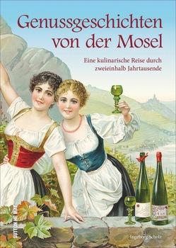 Genussgeschichten von der Mosel von Scholz,  Ingeborg