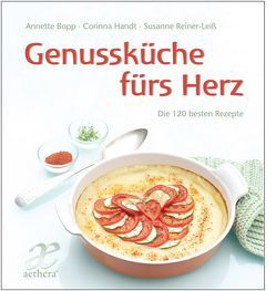 Genussküche fürs Herz von Bopp,  Annette, Braas,  Nele, Handt,  Corinna, Reiner-Leiß,  Susanne