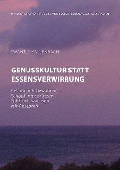 Genusskultur statt Essensverwirrung von Kallenbach,  Swantje