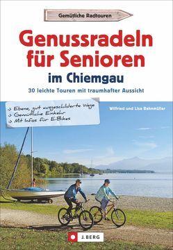 Genussradeln für Senioren im Chiemgau von Bahnmüller,  Wilfried und Lisa