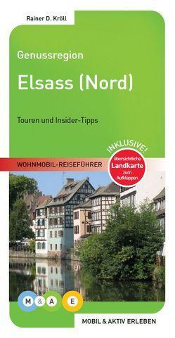 Genussregion Elsass Nord von Hünerfeld,  Johannes, Kröll,  Rainer D.