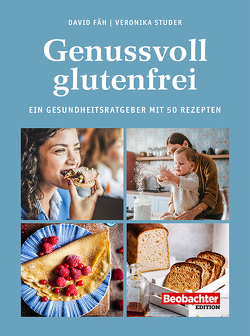 Genussvoll glutenfrei von Fäh,  David, Studer,  Veronika