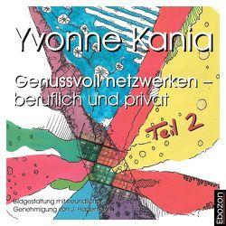 Genussvoll netzwerken – beruflich und privat 2 von Andreas,  Gregori, Yvonne,  Kania