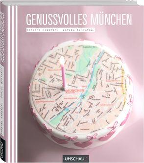 Genussvolles München von Kagerer,  Barbara, Schvarcz,  Daniel