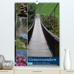 Genusswandern am Meraner Höhenweg (Premium, hochwertiger DIN A2 Wandkalender 2021, Kunstdruck in Hochglanz) von N.,  N.