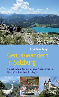 Genusswandern in Salzburg von Heugl,  Christian