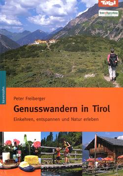 Genusswandern in Tirol von Freiberger,  Peter