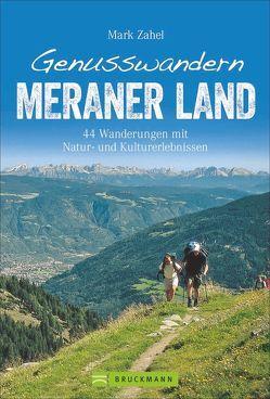 Genusswandern Meraner Land von Zahel,  Mark