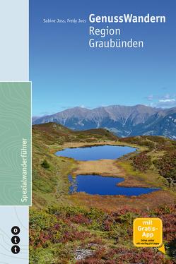 GenussWandern. Region Graubünden von Joss,  Fredy, Joss,  Sabine