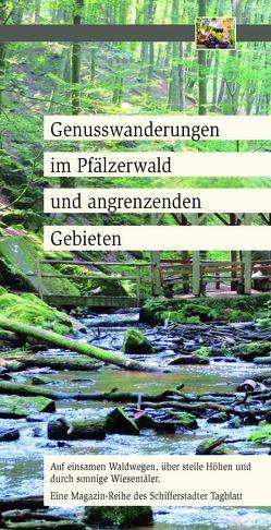 Genusswanderungen im Pfälzerwald und angrenzenden Gebieten von Geier-Druck-Verlag KG