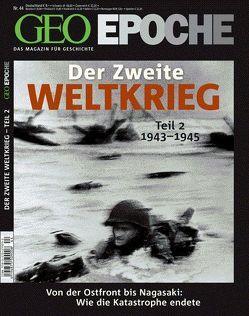 GEO Epoche / GEO Epoche 44/2010 – Der 2. Weltkrieg Teil 2, 1943-1945 von Schaper,  Michael