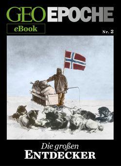 GEO EPOCHE eBook Nr. 2: Die großen Entdecker