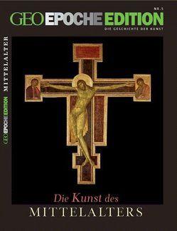 GEO Epoche Edition / GEO Epoche Edition 05/2012 – Die Kunst des Mittelalters von Schaper,  Michael