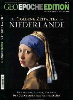 GEO Epoche Edition / GEO Epoche Edition 07/2013 – Das goldene Zeitalter der Niederlande von Schaper,  Michael
