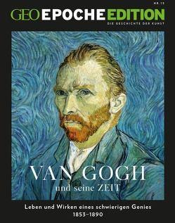 GEO Epoche Edition / GEO Epoche Edition 15/2017 – Van Gogh und seine Zeit von Schaper,  Michael