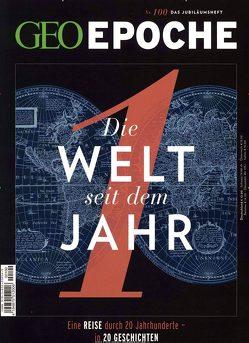 GEO Epoche / GEO Epoche 100/2019 – Die Welt seit dem Jahr 1 von Schaper,  Michael