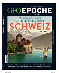 GEO Epoche / GEO Epoche 108/2020 – Schweiz von Schröder,  Jens, Wolff,  Markus