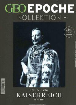 GEO Epoche KOLLEKTION / GEO Epoche KOLLEKTION 2/2016 – Das deutsche Kaiserreich (1871-1914) von Schaper,  Michael