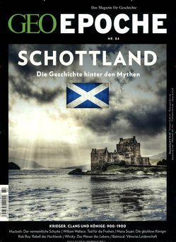 GEO Epoche (mit DVD) / GEO Epoche mit DVD 84/2017 – Schottland von Schaper,  Michael