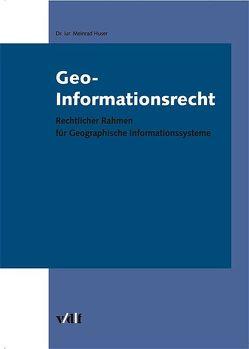 Geo-Informationsrecht von Huser,  Meinrad
