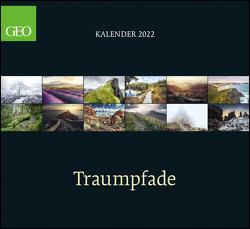 GEO Klassiker: Traumpfade 2022 – Wand-Kalender – Reise-Kalender – 60×55