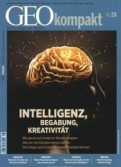 GEO kompakt / GEOkompakt 28/2011 – Intelligenz, Begabung, Kreativität von Schaper,  Michael