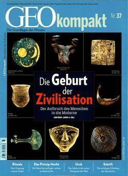 GEO kompakt / GEOkompakt 37/2013 – Zivilisation von Schaper,  Michael