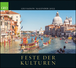 GEO SAISON: Feste der Kulturen 2022 – Wand-Kalender – Reise-Kalender – Poster-Kalender – 50×45