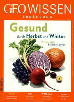 GEO Wissen Ernährung / GEO Wissen Ernährung 04/17 – Gesund durch Herbst und Winter von Michael,  Schaper