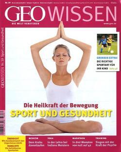 GEO Wissen / GEO Wissen 39/2007 – Sport und Gesundheit