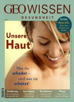 GEO Wissen Gesundheit / GEO Wissen Gesundheit 6/17 – Unsere Haut von Schaper,  Michael