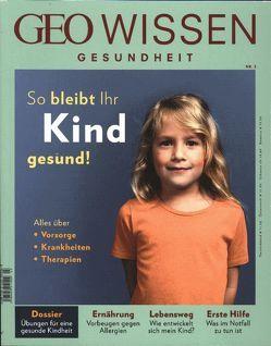 GEO Wissen Gesundheit / GEO Wissen Gesundheit mit DVD 03/2016 – So bleibt ihr Kind gesund von Schaper,  Michael