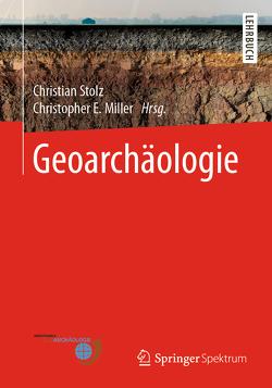 Geoarchäologie von Miller,  Christopher E., Stolz,  Christian