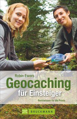 Geocaching für Einsteiger von Ewers,  Robin