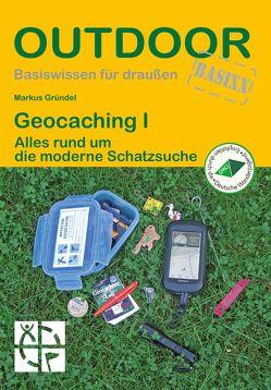 Geocaching I von Gründel,  Markus