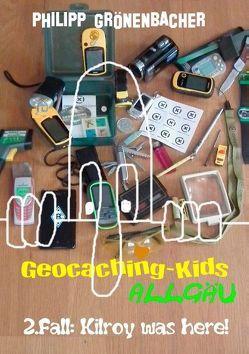 Geocaching-Kids Allgäu: 2.Fall: Kilroy was here! von Grönenbacher,  Philipp