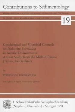 Geochemical and Microbial Controls on Dolomite Formation in AnoxicEnvironments: A Case Study from the Middle Triassic (Ticino,Switzerland) von Bernasconi,  Stefano M