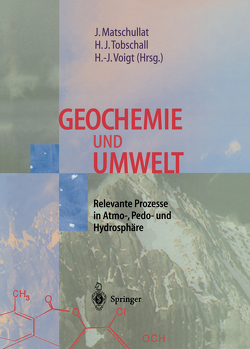 Geochemie und Umwelt von Matschullat,  Jörg, Tobschall,  Heinz-Jürgen, Voigt,  Hans-Jürgen