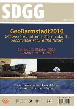 GeoDarmstadt 2010 – Geowissenschaften sichern Zukunft.                      Geosciences secure the future von Hoppe,  Andreas, Röhling,  Heinz-Gerd, Schüth,  Christoph