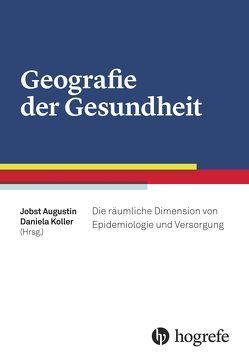 Geografie der Gesundheit von Augustin,  Jobst, Koller,  Daniela