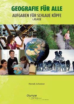 Geografie für alle 1 – Aufgaben für schlaue Köpfe von Herndl,  Karin, Schreiner,  Eva